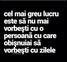 Sau sa te certi cu o persoana cu care v My Love Poems, Sad Love Quotes, Motivational Quotes For Life, Life Quotes, Inspirational Quotes, He Broke My Heart, Black Quotes, Bless The Lord, Joker Quotes