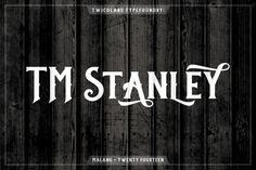 TM Stanley by Twicolabs Fontdation on @creativemarket