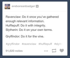 """When someone perfectly described the four houses. 