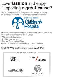 August 3, 2014: Love fashion and enjoy supporting a great cause? You're invited to join The Visage Group for a night of fashion on Sunday, August 3rd. The evening's proceeds will benefit East Tennessee Children's Hospital.