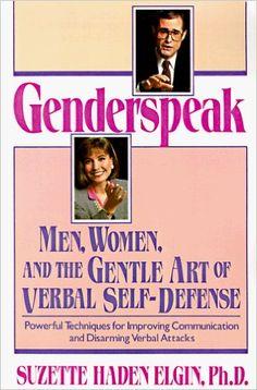 Amazon.com: Genderspeak: Men, Women, and the Gentle Art of Verbal Self-Defense (9780471580164): Suzette Haden Elgin: Books