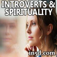 Introverts and Spirituality | in5d.com | Esoteric, Spiritual and Metaphysical Database