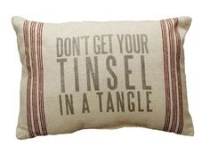 'Don't Get Your Tinsel in a Tangle' Holiday Pillow