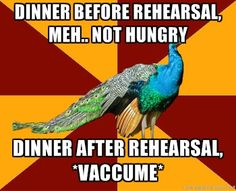 """The only thing that gets me through rehearsal, constantly thinking, """"I get to go eat after this!"""""""