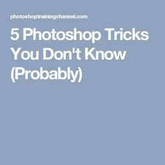 5 Photoshop Tricks You Don't Know (Probably)