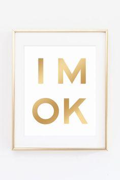 IM OK Gold Gradation Letter Art Motivational Inspirational Printable Print