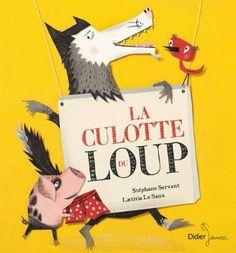 La culotte du loup: Amazon.fr: Stéphane Servant, Laetitia Le Saux: Livres