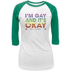 LGBT Pride It's Okay San Francisco White/Green Juniors Raglan T-Shirt