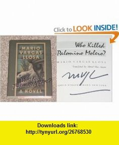 WHO KILLED PALOMINO MOLERO? Translated by Alfred MacAdam (9780571147441) Mario Vargas Llosa , ISBN-10: 0571147445  , ISBN-13: 978-0571147441 ,  , tutorials , pdf , ebook , torrent , downloads , rapidshare , filesonic , hotfile , megaupload , fileserve