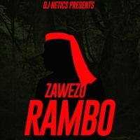 ZAWEZO - RAMBO -  BY DJ NETICS by Zawezo Del'Patio ✅ on SoundCloud