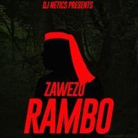 ZAWEZO - RAMBO -  BY DJ NETICS by Zawezo Del'Patio ✅ on SoundCloud