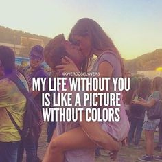 My Life Without You Is Like A Picture WIthout Colors