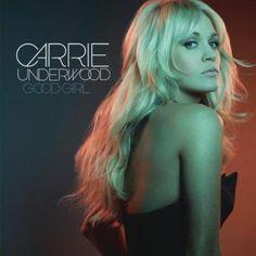 Good Girl - Carrie Underwood