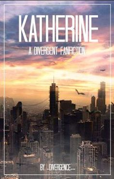 Read Katherine | DIVERGENT FANFIC #wattpad #fanfiction Divergent Fanfiction, Storytelling, Wattpad, Fandoms, Posts, World, Movie Posters, Messages, Film Poster