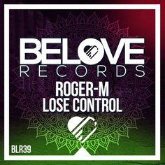 Roger - M Feat Eva Solas - Lose Control (Original Mix) [BeLove] by Belove Records | Free Listening on SoundCloud