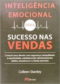 Inteligência Emocional. Para Sucesso nas Vendas - Livros na Amazon.com.br