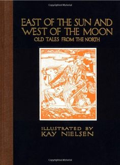 East of the Sun and West of the Moon: Old Tales from the North (Calla Editions) by Kay Nielsen http://www.amazon.com/dp/1606600036/ref=cm_sw_r_pi_dp_aAMZub12FAJMF