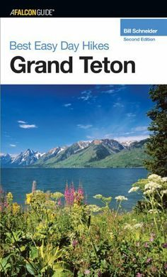 Best Easy Day Hikes Grand Teton, 2nd (Best Easy Day Hikes Series) by Schneider. $4.79