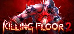 There Is An Awesomely-Intense Level Of Gore In Killing Floor 2