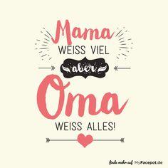 """Einer unserer schönsten Sprüche für Oma - """"Mama weiß viel, aber Oma weiß alles"""""""