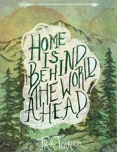 ➸ Home is behind the world ahead