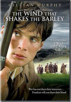 The Wind That Shakes the Barley (2006)    7.5/10   A sympathetic look at Republicans in early 20th century Ireland, and two brothers who are torn apart by anti-Brit rebellion. (127 mins.) Director: Ken Loach Stars: Cillian Murphy, Padraic Delaney, Liam Cunningham, Orla Fitzgerald