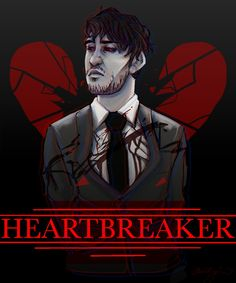 Heartbreaker or heartbroken?