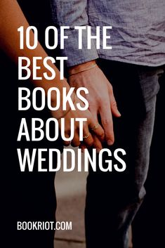 10 of the best books about weddings. wedding books   weddings   book lists