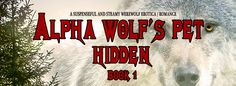5 Star Review. Reviewer claims hot read almost melted her kindle. Tome Tender: Alpha Wolf's Pet: Hidden by Eva Gordon Book Blitz ...