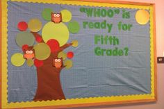 """Back to School bulletin board """"Whoo is ready for 5th grade?"""""""
