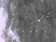 Ólafur Arnalds - For Now I Am Winter [Feat. Arnór Dan]