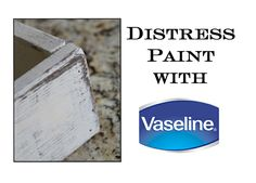 http://www.shanty-2-chic.com/2012/03/distress-paint-with-vaseline.html