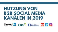 Die meist genutzten B2B Social Media Kanäle 2019 Influencer, Competitor Analysis, Awesome, Amazing, Social Media, Marketing, Inspiration, Success Factors, Writing Proposals