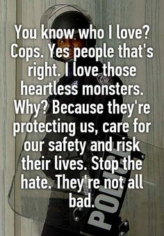 Police Quotes, Police Wife Life, Police Lives Matter, Whisper Confessions, Whisper App, Faith In Humanity Restored, How I Feel, Funny Quotes, Police Officer