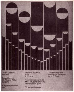 Organ Lecture Recital Poster designed by Dietmar R. Winkler for MIT's combination lecture series and organ recitals circa 1966 Japanese Graphic Design, Vintage Graphic Design, Retro Design, Graphic Design Typography, Graphic Design Inspiration, Type Posters, Poster Prints, Color Posters, Shapes Images
