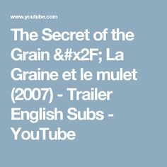 The Secret of the Grain / La Graine et le mulet (2007) - Trailer English Subs - YouTube