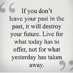 Even if you leave your past behind you others are determined to throw it on your face every day .