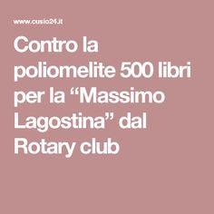 """Contro la poliomelite 500 libri per la """"Massimo Lagostina"""" dal Rotary club"""
