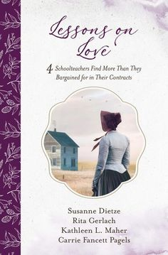 Lessons on Love by Susanne Dietze, Rita Gerlach, Kathleen L. Maher, and Carrie Fancett Pagels Camping Books, Harsh Words, Apple Books, New Teachers, Historical Romance, Teaching English, Ebook Pdf, Love Book, Book Recommendations