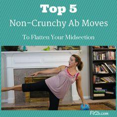 Top 5 Non-Crunchy Ab Moves - Fit2b.com