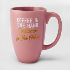 Porcelain Coffee In One Hand Confidence In The Other Mug Pink - Threshold™ : Target Large Coffee Mugs, Cute Coffee Mugs, Coffee Love, Coffee Shop, Coffee Cups, Coffee Humor, Coffee Quotes, Chocolate Covered Coffee Beans, Cute Cups