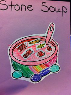 Stone Soup First we read the story Stone Soup and then watched the story on YouTube. We went on to act the story out and finished with this craft. I found the pattern on crayons.com under soup pot coloring.