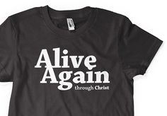 Christian T-Shirts, Contests & Apparel | Alive Again Apparel