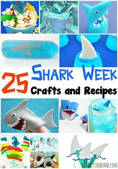 Shark Week Crafts and Recipes http://totallythebomb.com/25-jawsome-shark-week-crafts-and-recipes