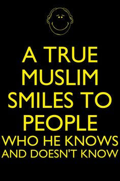 It is sunnah to smile to people. Muslim smile Muhammad Peace Be Upon Him said: Smiling to one another is a good deed. Or as it'd be translated from Arabic تبسّمك في وجه أخيك لك صدقة. Hadith, Alhamdulillah, Islamic Quotes, Love In Islam, All About Islam, Peace Be Upon Him, Learn Islam, Its Friday Quotes, Islam Muslim