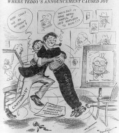 Cartoonist in 1912 celebrate Teddy Roosevelts announcement that he will run for President