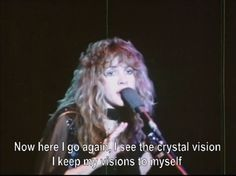 Now here I go again, I see the crystal vision I keep my visions to myself <3