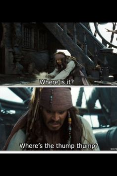 """Captain Jack Sparrow, """"Where is it? Where's the thump-thump? Captain Jack Sparrow, Jack Sparrow Funny, Jack Sparrow Quotes, Really Funny Memes, Stupid Funny Memes, Funny Relatable Memes, Hilarious, The Pirates, Pirates Of The Caribbean"""
