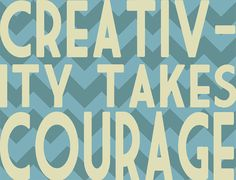 Yes. :: CREATIVITY TAKES COURAGE Print by BubbyAndBean