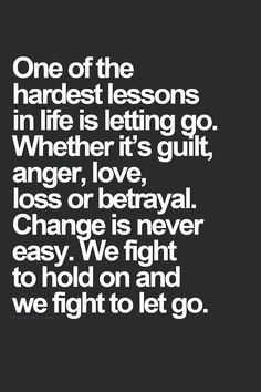 There are different points in life where you have to remember this. When your angry and wanna start a fight with anyone think is it even worth it? 9 times outta 10 letting it go makes you happier.